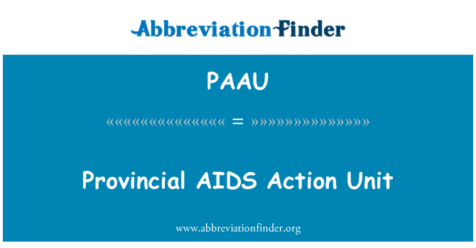 PAAU: Provincial AIDS Action Unit