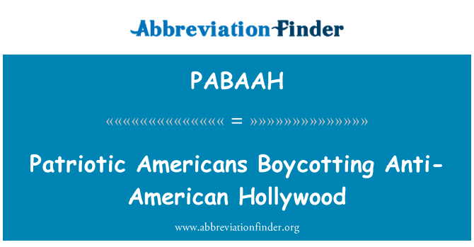 PABAAH: 爱国的美国人抵制反美好莱坞