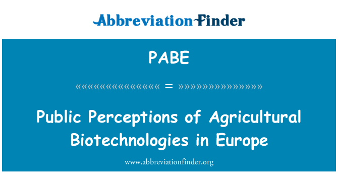 PABE: Public Perceptions of Agricultural Biotechnologies in Europe