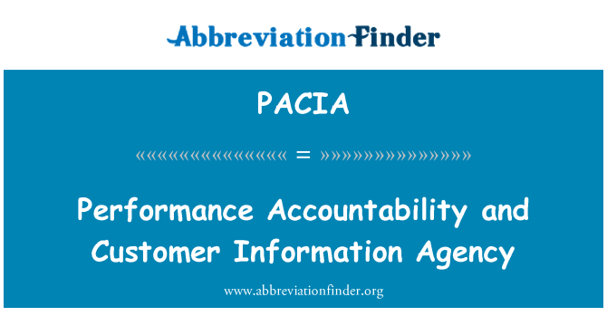 PACIA: Performance Accountability and Customer Information Agency