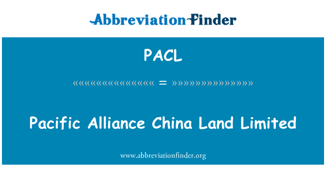PACL: Pacific Alliance China Land Limited