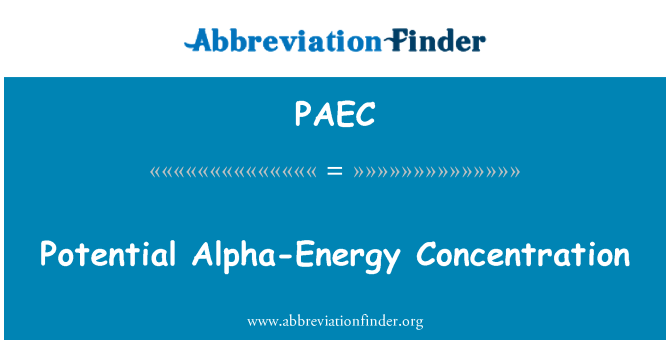 PAEC: Potential Alpha-Energy Concentration