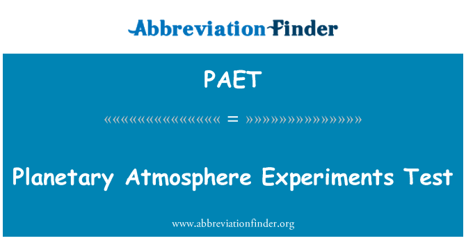 PAET: Planetary Atmosphere Experiments Test