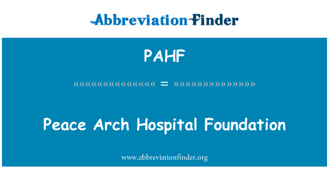 PAHF: 和平拱门医院基金会