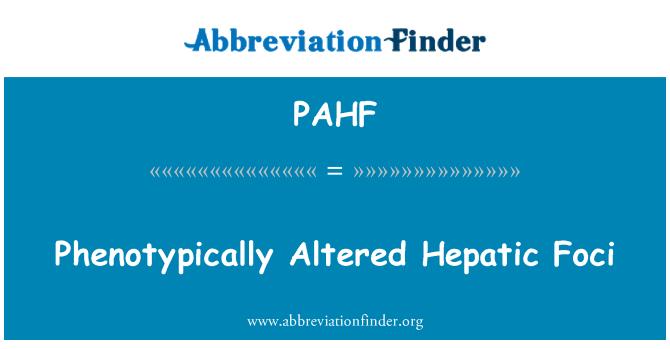 PAHF: 表型改变肝疫源地