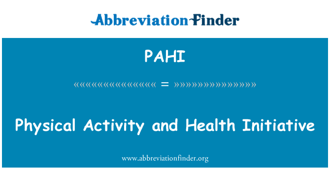 PAHI: Physical Activity and Health Initiative
