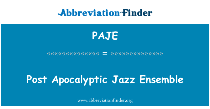 PAJE: Post apocalíptico del Jazz Ensemble