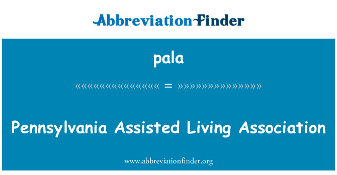 pala: Pennsylvania Assisted Living Association
