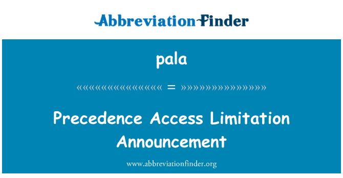 pala: Precedence Access Limitation Announcement
