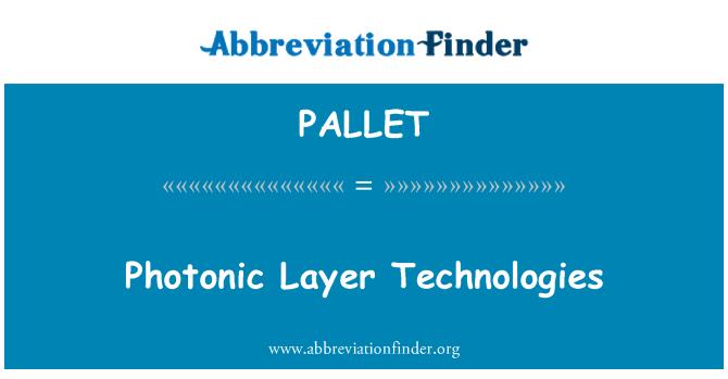 PALLET: Tecnologías fotónicas capa