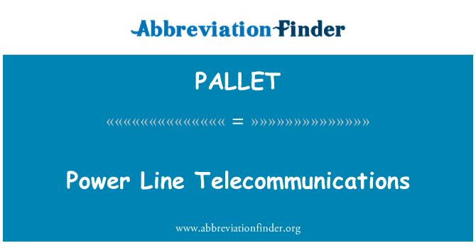 PALLET: Мощност линия телекомуникации