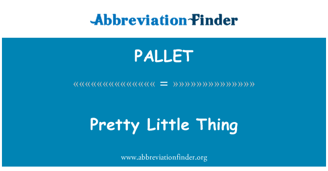 PALLET: Pretty Little Thing