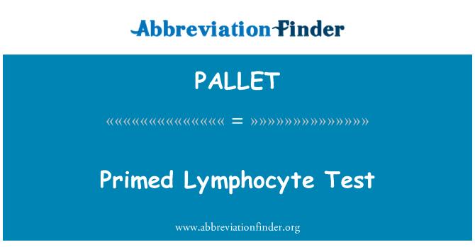 PALLET: Tế bào lympho primed thử nghiệm
