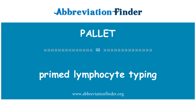 PALLET: gruntuotas limfocitų rašyti