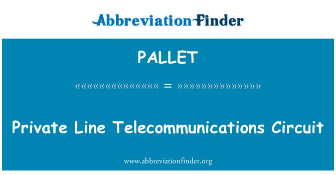 PALLET: Circuito de telecomunicações de linha privada