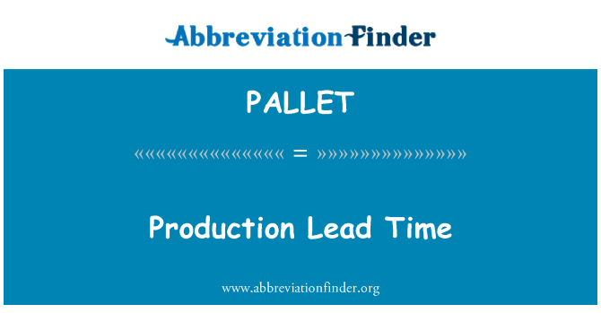 PALLET: उत्पादन लीड समय