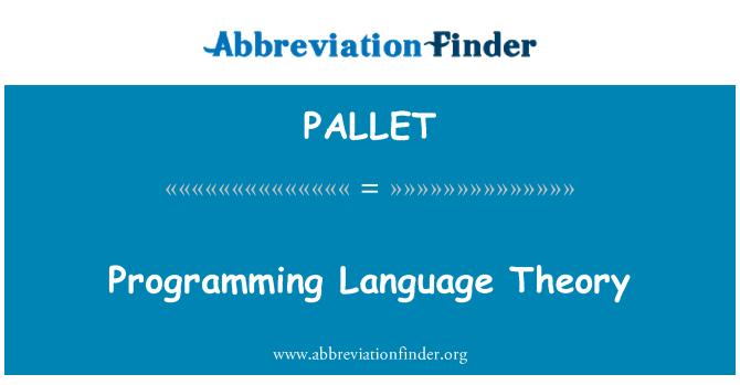 PALLET: Programavimo kalbos teorijos