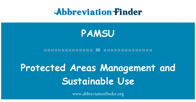 PAMSU: Protected Areas Management and Sustainable Use