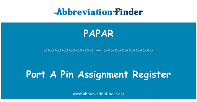 PAPAR: Port A Pin Assignment Register