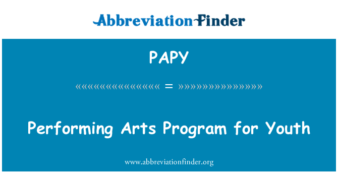 PAPY: Performing Arts Program for Youth