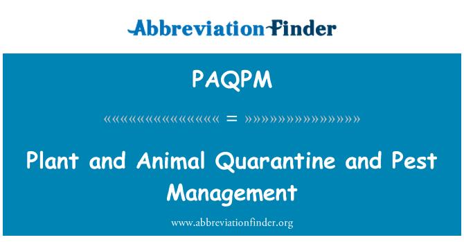 PAQPM: Plant and Animal Quarantine and Pest Management