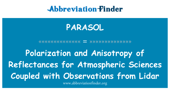 PARASOL: Polarization and Anisotropy of Reflectances for Atmospheric Sciences Coupled with Observations from Lidar
