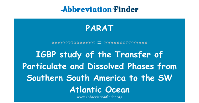 PARAT: IGBP study of the Transfer of Particulate and Dissolved Phases from Southern South America to the SW Atlantic Ocean