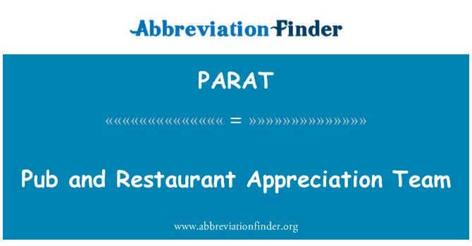 PARAT: Pub and Restaurant Appreciation Team