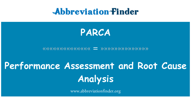PARCA: Performance Assessment and Root Cause Analysis