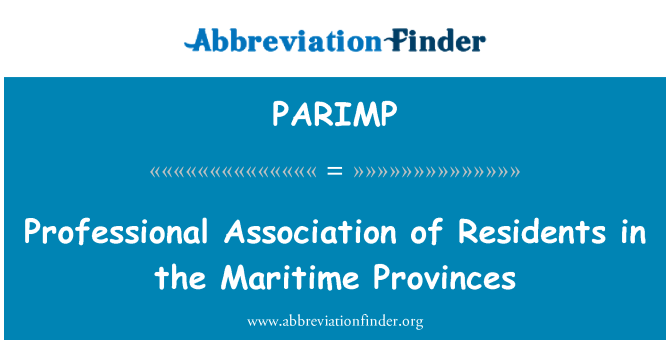 PARIMP: Professional Association of Residents in the Maritime Provinces