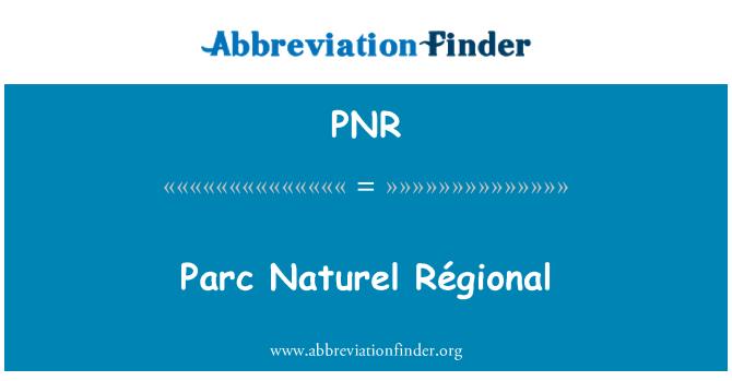 PNR: Parc Naturel Régional