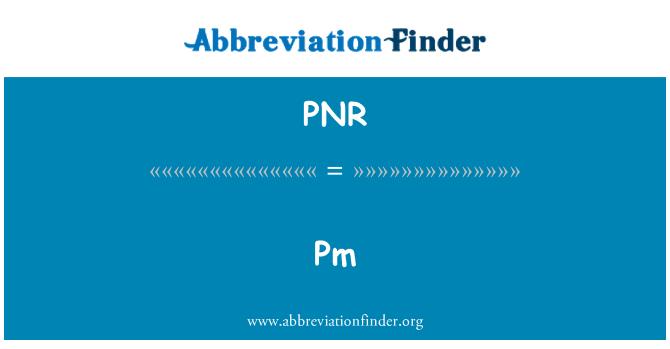 PNR: PM