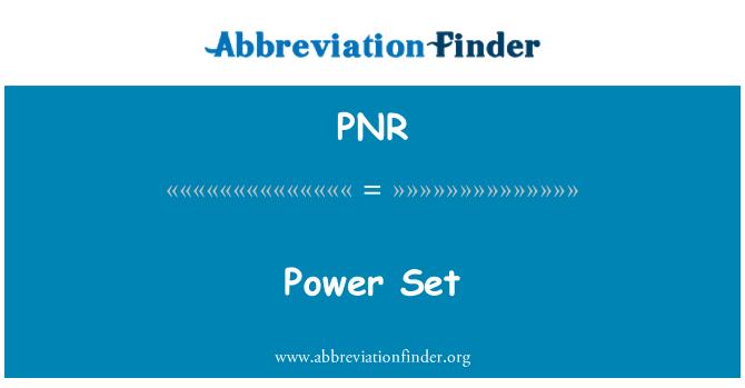 PNR: Set kuasa