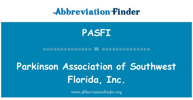 PASFI: Parkinson Association of Southwest Florida, Inc.