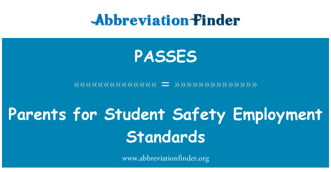 PASSES: Parents for Student Safety Employment Standards