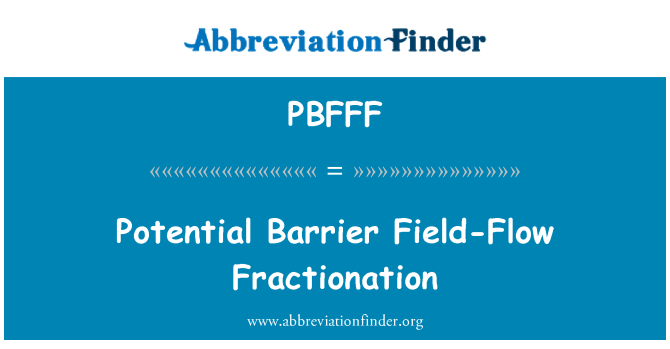 PBFFF: Potential Barrier Field-Flow Fractionation