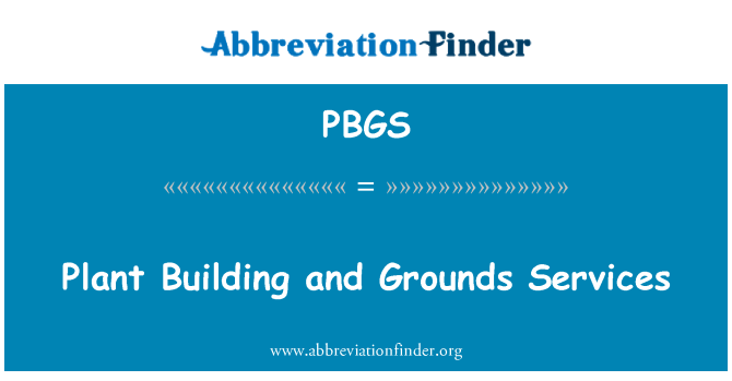 PBGS: Plant Building and Grounds Services