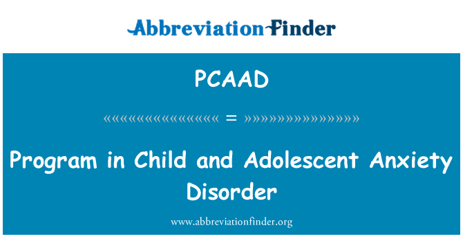 PCAAD: Program in Child and Adolescent Anxiety Disorder