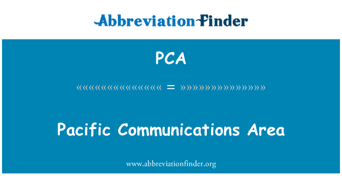 PCA: Pacific Communications Area