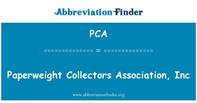 PCA: Paperweight Collectors Association, Inc
