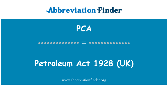 PCA: Petroleum   Act 1928 (UK)