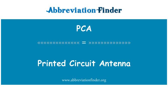 PCA: Printed Circuit Antenna