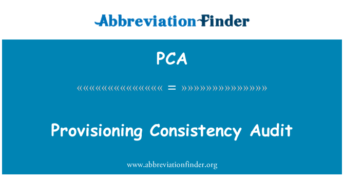 PCA: Provisioning Consistency Audit