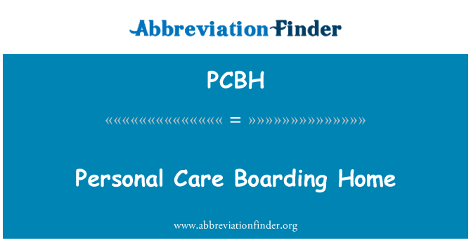PCBH: Personal Care Boarding Home