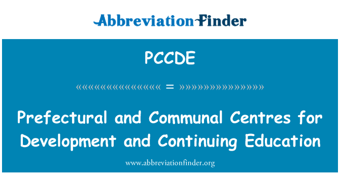 PCCDE: Prefectural and Communal Centres for Development and Continuing Education
