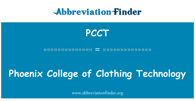 PCCT: Phoenix College of Clothing Technology