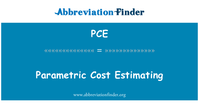 PCE: Parametric Cost Estimating