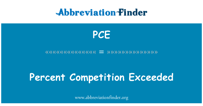 PCE: Percent Competition Exceeded