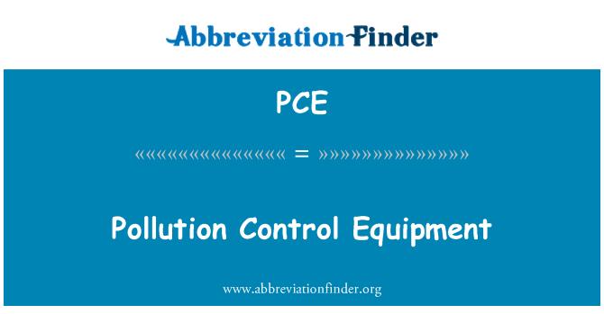 PCE: Pollution Control Equipment