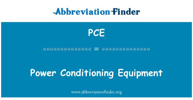 PCE: Power Conditioning Equipment